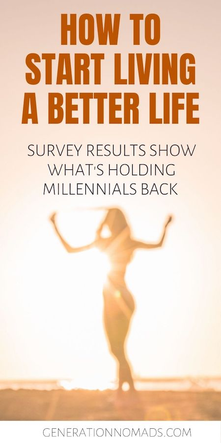 Have you recently thought that you need to change your life? Millennials are constantly striving to have a more purposeful life and look for ways to live a better life. In this post we share our own experience and motivation for making a radical change to our lives. We also reveal the survey results of over 250 millennials illustrating how they take their lives in their own hands and are leading a more purposeful life.