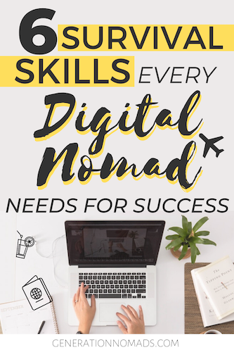If you wonder how to become a digital nomad, you need to know these 6 digital nomad skills that will help you create a location independent lifestyle.