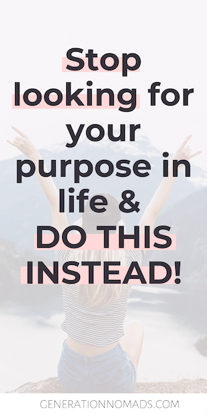 You will never find your purpose in life! Stop wasting your time looking for it. Ouch! You have been taught to find your purpose and explore your passion in life, but finding your purpose is actually terrible advice that will make you feel stuck more than anything else! You don't have ONE sole purpose or passion in life. Read what you should do instead to live a purpose driven and happy life and watch how your life begins to change.